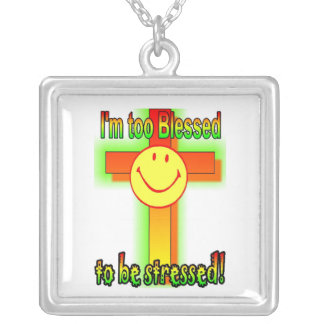 I'm too Blessed to be stressed! Square Pendant Necklace