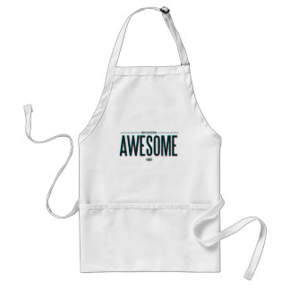 I'm Too Busy Being Awesome Adult Apron