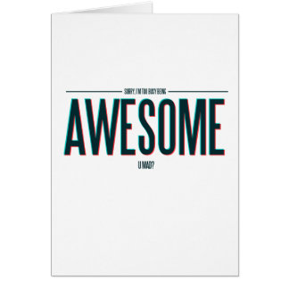 I'm Too Busy Being Awesome Card