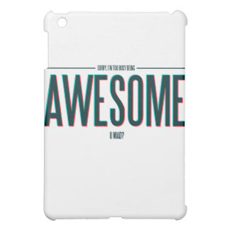 I'm Too Busy Being Awesome iPad Mini Covers