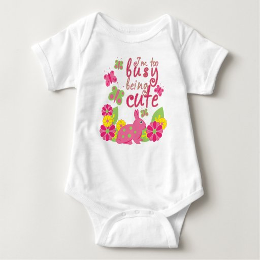 I'm too busy being cute bunny and butterflies baby bodysuit