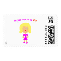 I'm too cute to be 100 postage