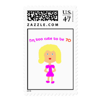 I'm too cute to be 70 postage