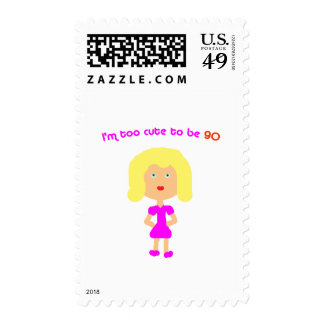 I'm too cute to be 90 postage stamps