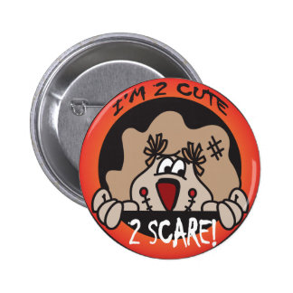 I'm too Cute to Scare Halloween Scarecrow Pinback Button