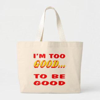 I'm Too Good To Be Good Innuendo Jumbo Tote Bag