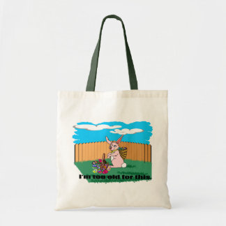I'm Too Old Easter Tote Bag