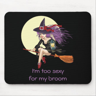 I'm Too Sexy for My Broom Witch Moon Riding Mouse Pad