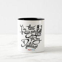 I'm Too Sexy for my Dentures Two-Tone Coffee Mug