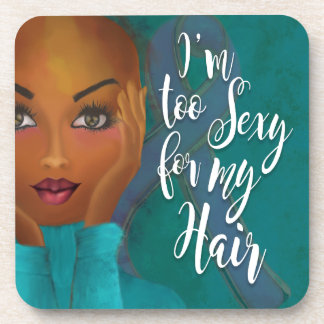 I'm TOO Sexy for my Hair Ovarian Cancer Awareness Coaster