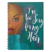 I'm TOO Sexy for my Hair Ovarian Cancer Awareness Notebook