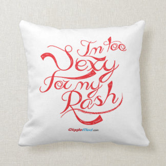 I'm Too Sexy for my Rash Throw Pillow