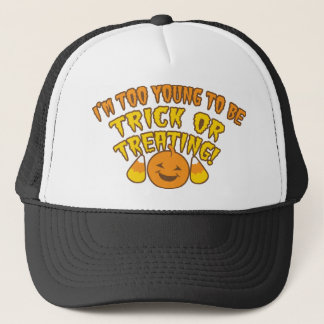 I'm TOO YOUNG be trick or treating FUN HALLOWEEN Trucker Hat