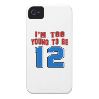 I'm Too Young To Be 12 Case-Mate iPhone 4 Cases