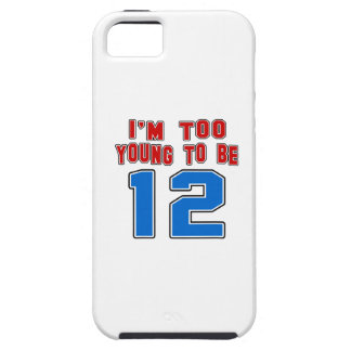I'm Too Young To Be 12 iPhone 5 Case