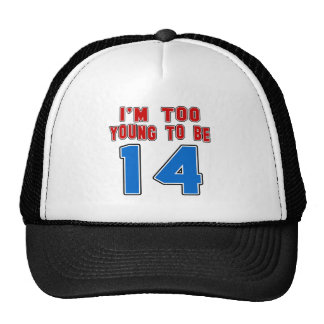 I'm Too Young To Be 14 Trucker Hat