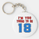 I'm Too Young To Be 18 Basic Round Button Keychain