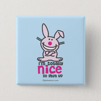 I'm Totally Nice Pinback Button