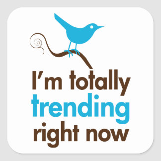 I'm totally trending right now square sticker