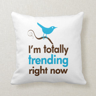 I'm totally trending right now throw pillow