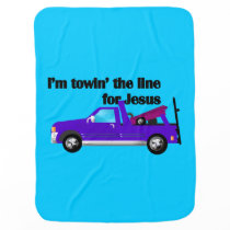 I'm Towin' the Line (Truck) for Jesus Baby Blanket