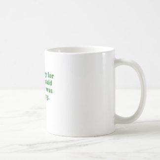 Im triste para lo que dije cuándo tenía hambre taza clásica