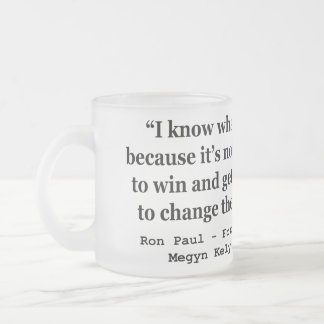 Im Trying To Change The Course Of History Ron Paul Frosted Glass Coffee Mug