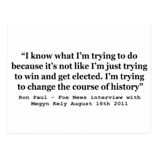 Im Trying To Change The Course Of History Ron Paul Postcard