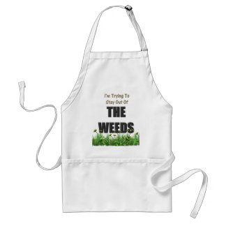 I'm trying to stay out of the weeds adult apron