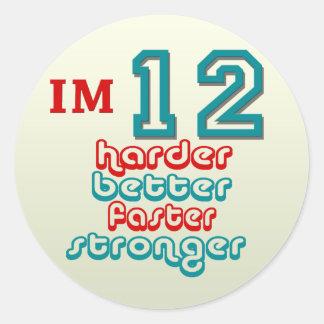 I'm Twelve. Harder Better Faster Stronger! Birthda Classic Round Sticker