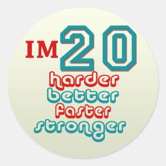 I'm Twenty. Harder Better Faster Stronger! Birthda Classic Round Sticker