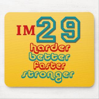 I'm Twenty Nine. Harder Better Faster Stronger! Bi Mouse Pad