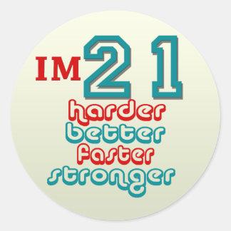 I'm Twenty One. Harder Better Faster Stronger! Bir Classic Round Sticker