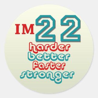 I'm Twenty Two. Harder Better Faster Stronger! Bir Classic Round Sticker