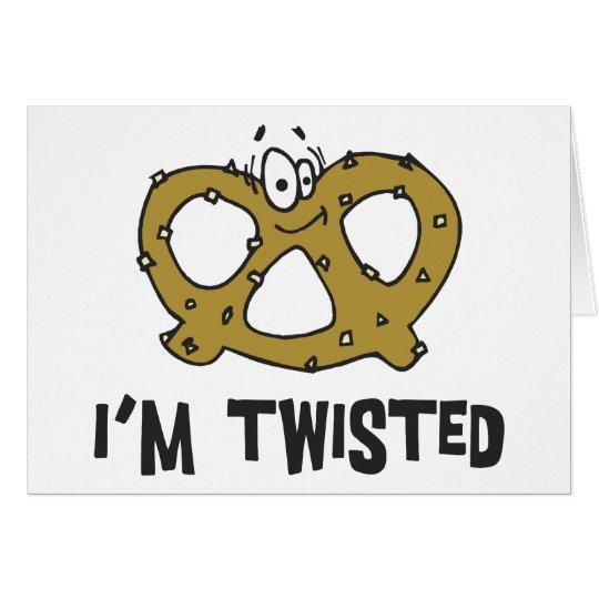 I'm Twisted Pretzel Card