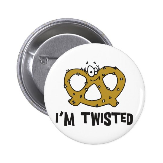 I'm Twisted Pretzel Pinback Button