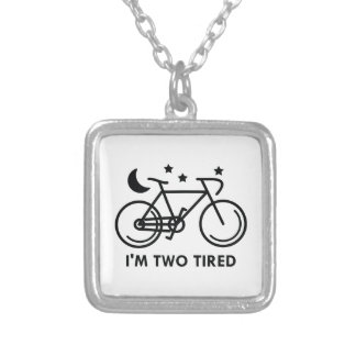 I'm Two Tired Silver Plated Necklace