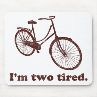 I'm Two Tired Too Tired Sleepy Bicycle Mouse Pad