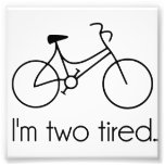 I'm Two Tired Too Tired Sleepy Bicycle Photo Print