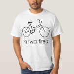I'm Two Tired Too Tired Sleepy Bicycle Shirt