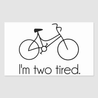 I'm Two Tired Too Tired Sleepy Bicycle Rectangle Stickers