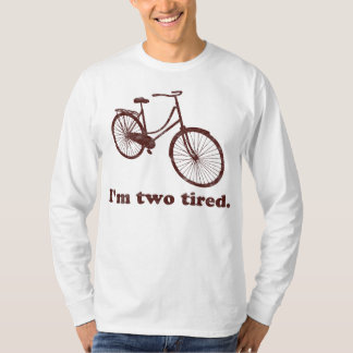 I'm Two Tired Too Tired Sleepy Bicycle T-Shirt