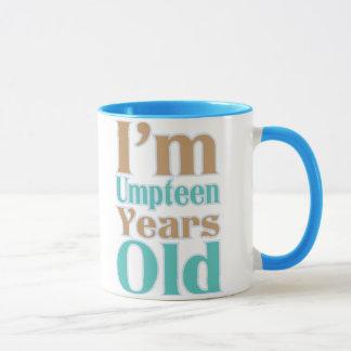 I'm Umpteen Years Old Age Humor Mug
