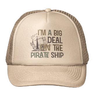 Im un barco pirata de la gran cosa junta con te lo gorras