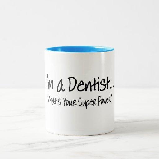 Im un dentista cuál es su superpoder taza de café de dos colores