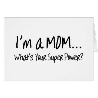 Im una mamá cuál es su superpoder tarjeta de felicitación