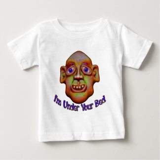I'm Under Your Bed T Shirt