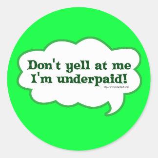 I'm Underpaid Sticker