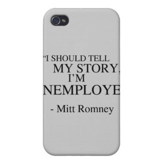 I'm unemployed - Romney Quote Case For iPhone 4