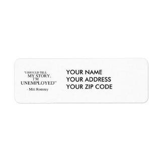 I'm unemployed - Romney Quote Return Address Label